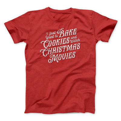Bake Cookies & Watch Christmas Movies Men/Unisex T-Shirt