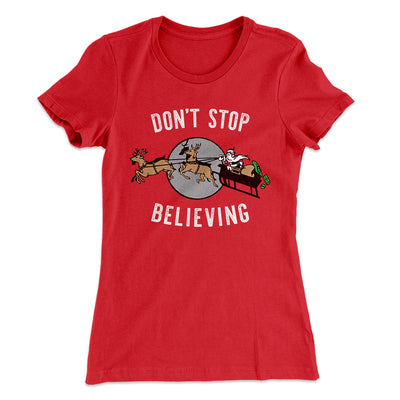 Don't Stop Believing Women's T-Shirt-Solid Red - Famous IRL