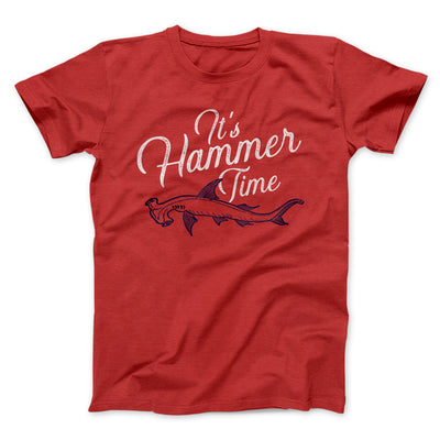 It's Hammer Time Men/Unisex T-Shirt-Red - Famous IRL