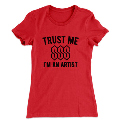 Trust Me I'm An Artist Women's T-Shirt-Solid Red - Famous IRL