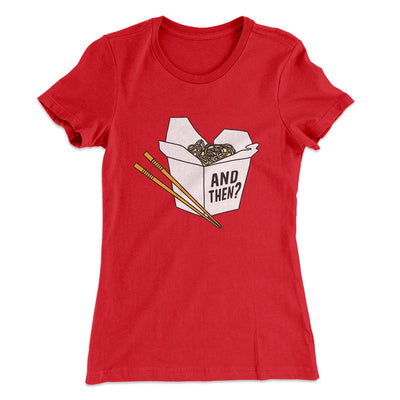 And Then? Women's T-Shirt-Solid Red - Famous IRL