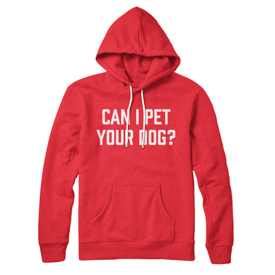 Can I Pet Your Dog? Hoodie-Red - Famous IRL