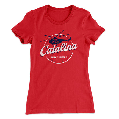 The Catalina Wine Mixer Women's T-Shirt-Solid Red - Famous IRL