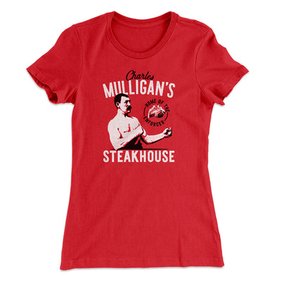 Charles Mulligan's Steakhouse Women's T-Shirt-Solid Red - Famous IRL