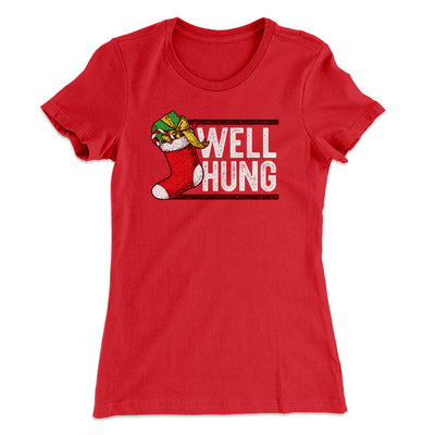Well Hung Women's T-Shirt-Solid Red - Famous IRL
