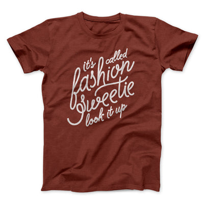 It's Called Fashion Sweetie Men/Unisex T-Shirt- - Famous IRL