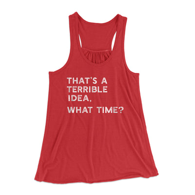 That's A Terrible Idea, What Time? Flowey Racerback Tank-Red - Famous IRL
