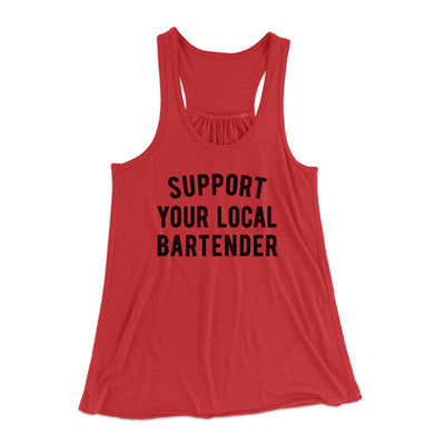 Support Your Local Bartender Women's Flowey Tank Top-Women's Flowey Racerback Tank Top-White Label DTG-Red-XS-Famous IRL