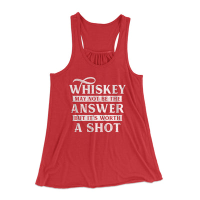 Whiskey May Not Be The Answer, But It's Worth A Shot Flowey Racerback Tank-Red - Famous IRL