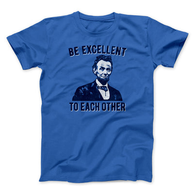 Be Excellent To Each Other Men/Unisex T-Shirt