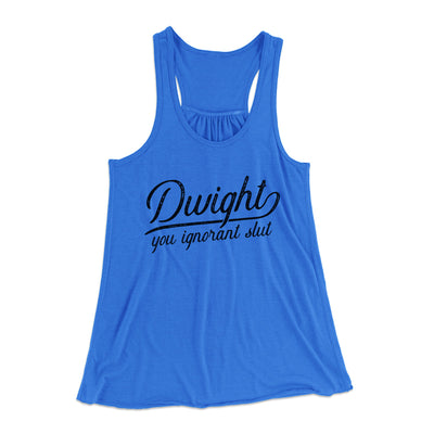 Dwight, You Ignorant... Women's Flowey Racerback Tank Top-True Royal - Famous IRL