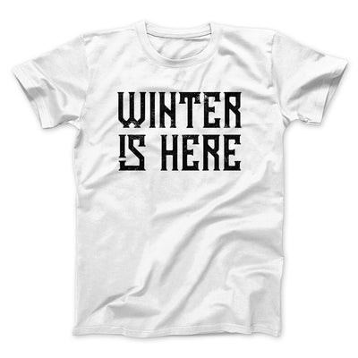 Winter is Here Men/Unisex T-Shirt-T-Shirt-Printify-White-S-Famous IRL
