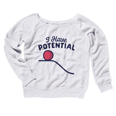 I Have Potential Women's Off The Shoulder Sweatshirt-White - Famous IRL
