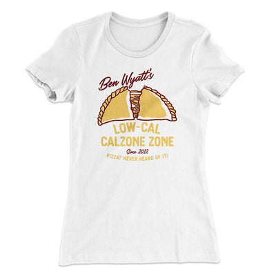 Ben Wyatt's Low Cal Calzone Zone Women's T-Shirt-Solid White - Famous IRL