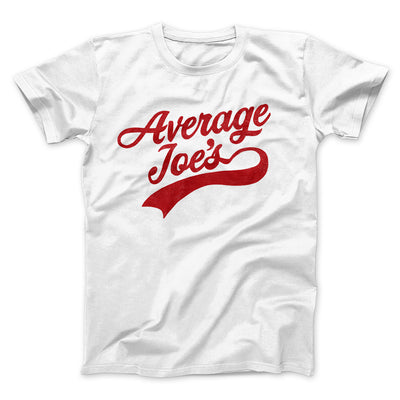 Average Joe's Team Uniform Men/Unisex T-Shirt-White - Famous IRL