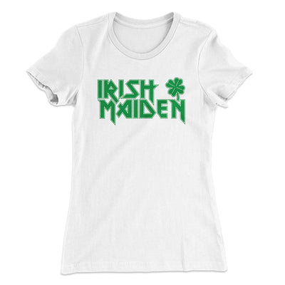Irish Maiden Women's T-Shirt-Solid White - Famous IRL