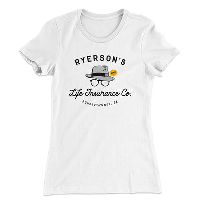 Ryerson's Life Insurance Women's T-Shirt-Solid White - Famous IRL
