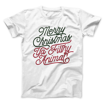 Merry Christmas Ya Filthy Animal Men/Unisex T-Shirt - Famous In Real Life