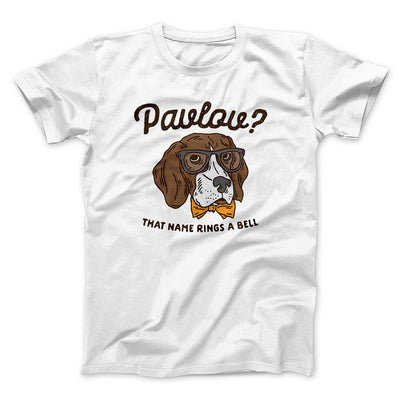 Pavlov's Dog Men/Unisex T-Shirt-White - Famous IRL