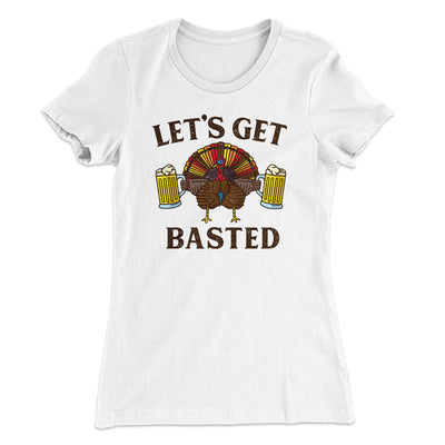 Let's Get Basted Women's T-Shirt
