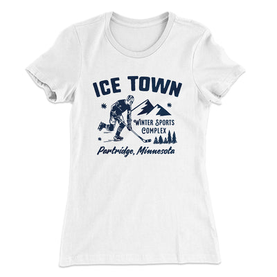 Ice Town Sports Complex Women's T-Shirt-Solid White - Famous IRL