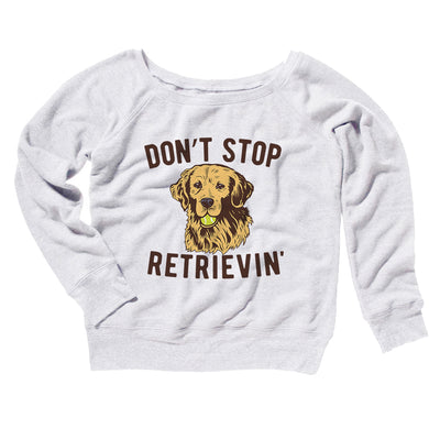 Don't Stop Retrievin' Women's Off The Shoulder Sweatshirt-White - Famous IRL