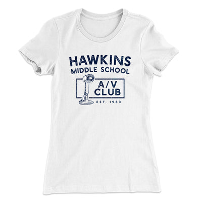 Hawkins Middle School A/V Club Women's T-Shirt-Solid White - Famous IRL