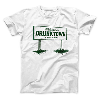 Welcome to Drunktown Men/Unisex T-Shirt-White - Famous IRL