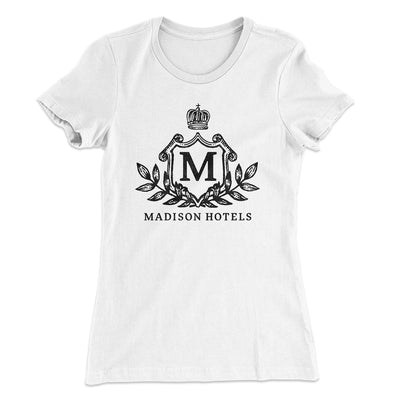 Madison Hotels Women's T-Shirt-Solid White - Famous IRL