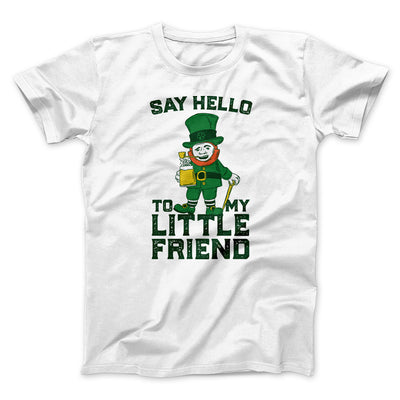 Say Hello To My Little Friend Men/Unisex T-Shirt-White - Famous IRL