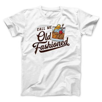 Call Me Old Fashioned Men/Unisex T-Shirt-White - Famous IRL