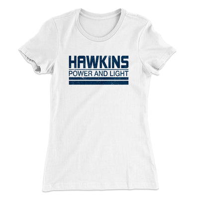 Hawkins Power and Light Women's T-Shirt-Solid White - Famous IRL