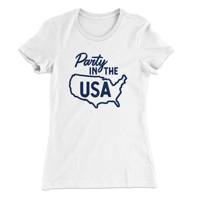 Party in the USA Women's T-Shirt-Solid White - Famous IRL