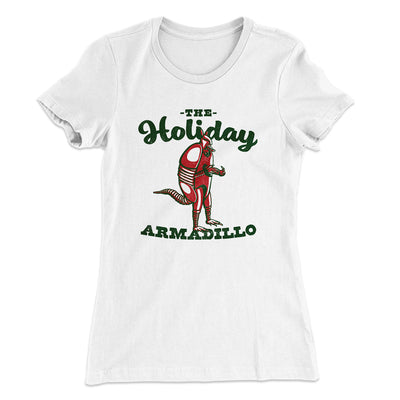 The Holiday Armadillo Women's T-Shirt-Solid White - Famous IRL
