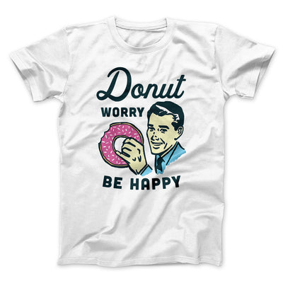 Donut Worry Be Happy Men/Unisex T-Shirt-White - Famous IRL