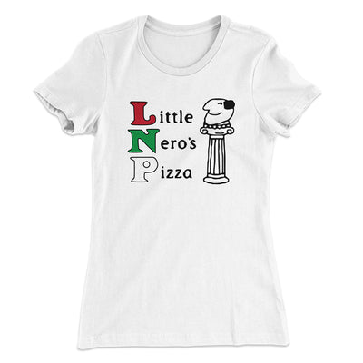 Little Nero's Pizza Women's T-Shirt-Solid White - Famous IRL