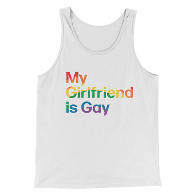 My Girlfriend Is Gay Men/Unisex Tank Top-Men/Unisex Tank Top-White Label DTG-White-S-Famous IRL