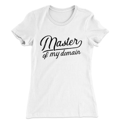 Master of my Domain Women's T-Shirt-Solid White - Famous IRL