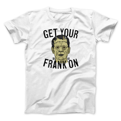 Get Your Frank On Men/Unisex T-Shirt