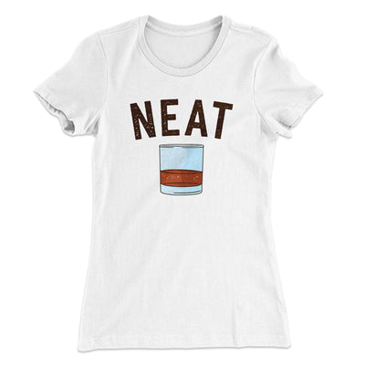 Whiskey- Neat Women's T-Shirt