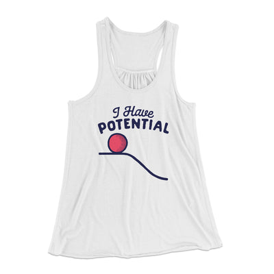 I Have Potential Women's Flowey Racerback Tank Top-White - Famous IRL