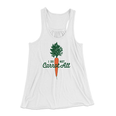 I Do Not Carrot All Women's Flowey Racerback Tank Top-White - Famous IRL