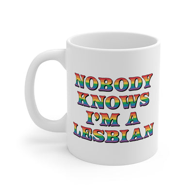 Nobody Knows I'm A Lesbian Coffee Mug-Mug-Printify-11oz-Famous IRL