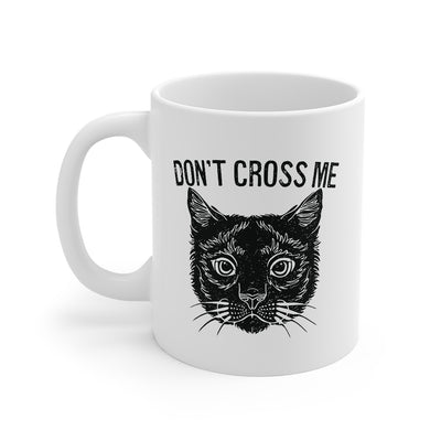 Don't Cross Me Coffee Mug