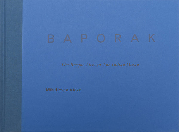 BAPORAK - The Basque Fleet In The Indian Ocean - Mikel Eskauriaza - Dalpine