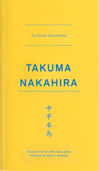 La ilusión documental - Takuma Nakahira - Dalpine