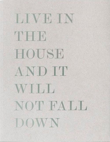 Live in the house and it will not fall down - Alessandro Laita & Chiaralice Rizzi - Dalpine