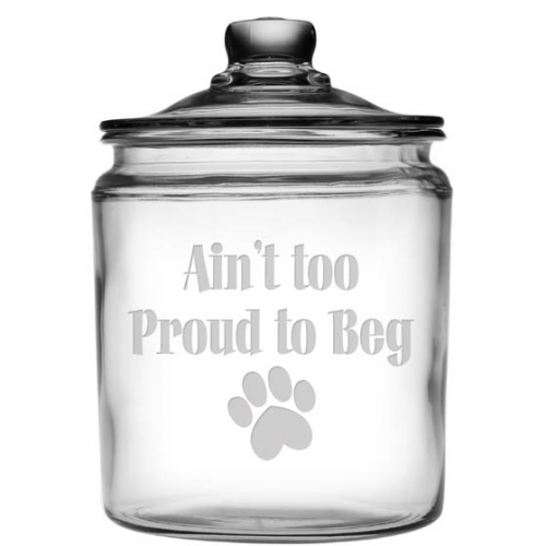 Ain't Too Proud To Beg Glass Dog Treat Jar - Bark Label