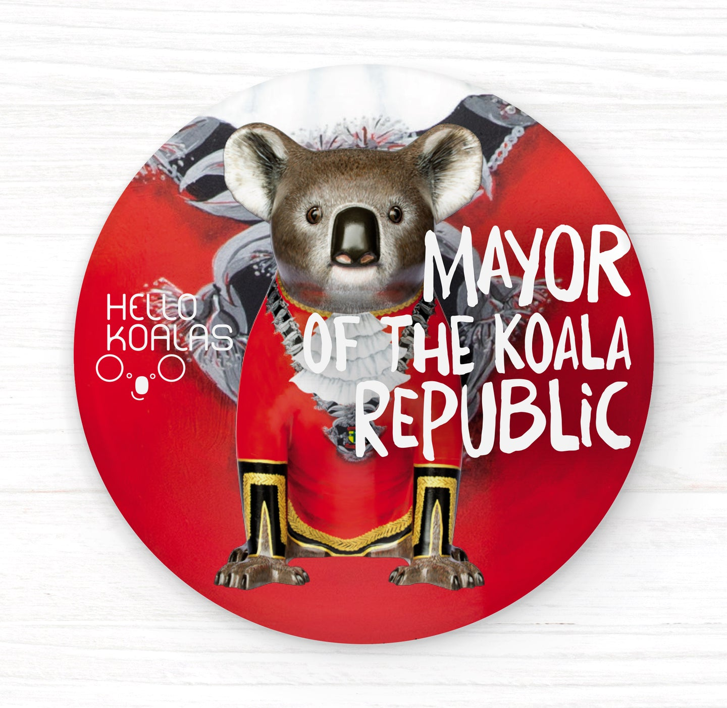 Hello Koalas Mayor of the Koala Republic Badge