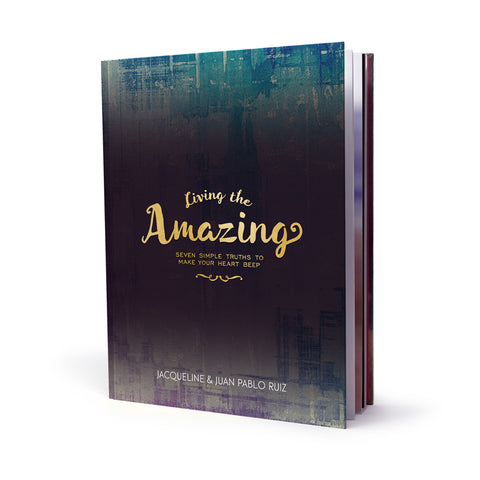 Living the Amazing Book - 7 Simple Truths to Make Your Heart Beep